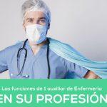 ¿Cuáles son las funciones de un auxiliar de Enfermería? Lista de 9 funciones fundamentales