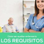 Ser Auxiliar Enfermería: Todos los Requisitos y dónde estudiar en Madrid